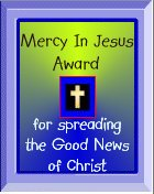 Mercy In Jesus Award for Spreading the Good News of Christ